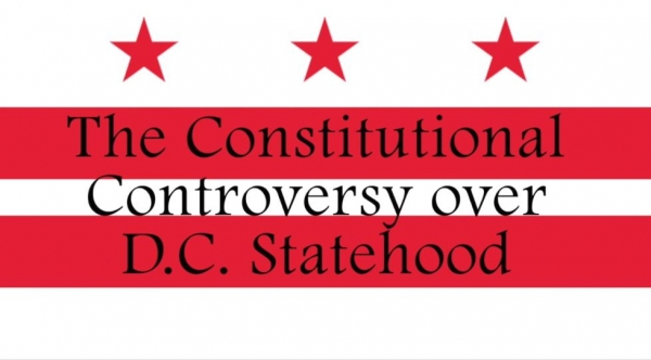 VIDEO: The Constitutional Controversy Over DC Statehood