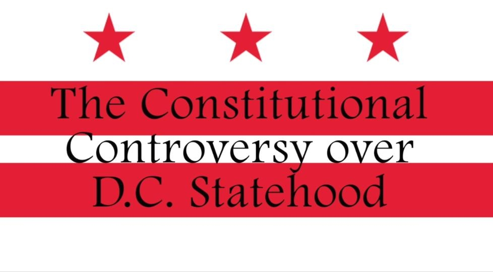 IVIDEO: The Constitutional Controversy Over DC Statehood